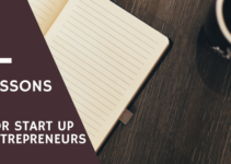 6 LESSONS FOR START UP ENTREPRENEURS