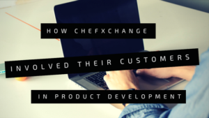 How ChefXChange involves customer in new product development